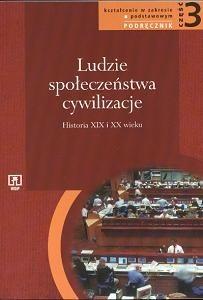 Okładka książki Ludzie - Społeczeństwa - Cywilizacje. Część 3. Historia XIX i XX wieku. Podręcznik