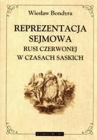 Okładka książki Reprezentacja sejmowa Rusi Czerwonej w czasach saskich