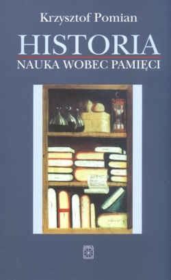 Okładka książki Historia. Nauka wobec pamięci
