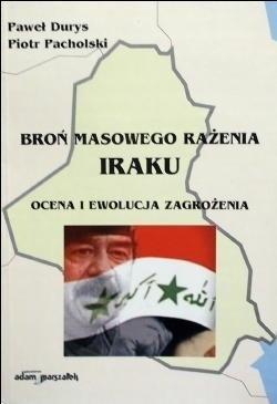 Okładka książki Broń masowego rażenia Iraku. Ocena i ewolucja zagrożenia