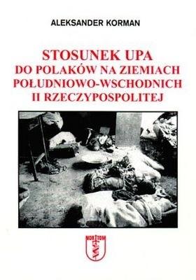Okładka książki Stosunek UPA do Polaków na ziemiach południowo-wschodnich II