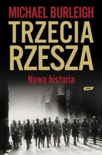 Okładka książki Trzecia Rzesza. Nowa historia