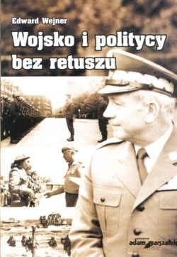 Okładka książki Wojsko i politycy bez retuszu