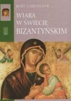 Wiara w świecie bizantyńskim
