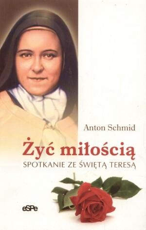 Okładka książki Żyć miłością. Spotkanie ze świętą Teresą