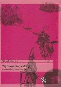 Okładka książki Wyprawa Sobieskiego na czambuły tatarskie 1672