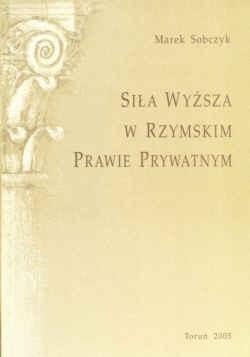 Okładka książki Siła wyższa w rzymskim prawie prywatnym
