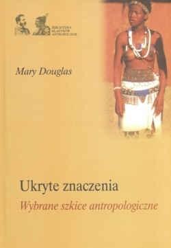 Okładka książki Ukryte znaczenia. Wybrane szkice antropologiczne