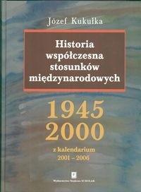 Okładka książki Historia współczesna stosunków międzynarodowych 1945 - 2000