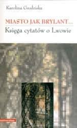 Okładka książki Miasto jak brylant... Księga cytatów o Lwowie