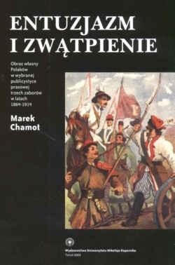 Okładka książki Entuzjazm i zwątpienie. Obraz własny Polaków w wybranej publicystyce prasowej trzech zaborów w latach 1864-1914
