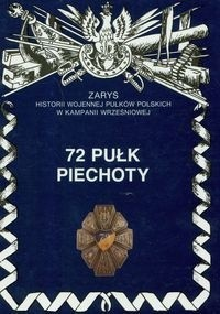 Okładka książki 72 Pułk Piechoty im. Pułkownika Dionizego Czachowskiego.