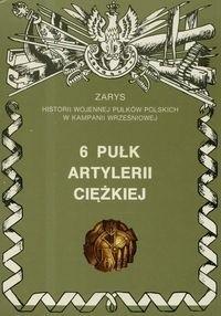 Okładka książki 6 Pułk Artylerii Ciężkiej ''Obrońców Lwowa''