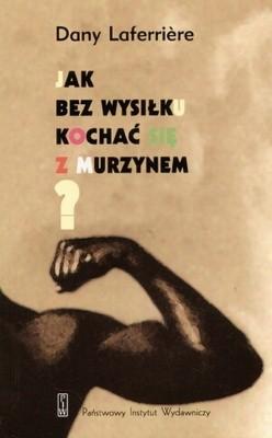 Okładka książki Jak bez wysiłku kochać się z Murzynem
