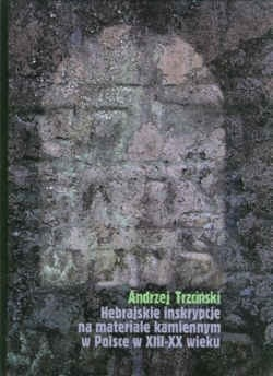 Okładka książki Hebrajskie inskrypcje na mater.kam.w Pol.XIII-XXw.
