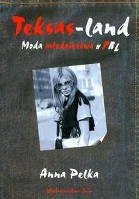 77e3caf082 Teksas - land Moda młodzieżowa w PRL - Anna Pelka (33673 ...
