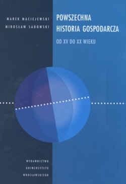 Okładka książki Powszechna historia gospodarcza od XV do XX wieku