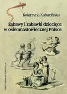 Okładka książki zabawy i zabawki w osiemnastowiecznej Polsce
