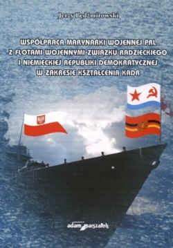Okładka książki Współpraca maryn.wojen.PRL z flot.wojen.związ.Radz.i NRD....