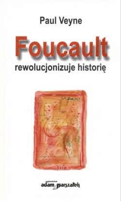 Okładka książki Foucault rewolucjonizuje historię