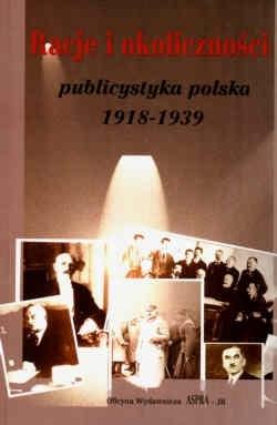 Okładka książki Racje i okoliczności publicystyka polska 1918-1939