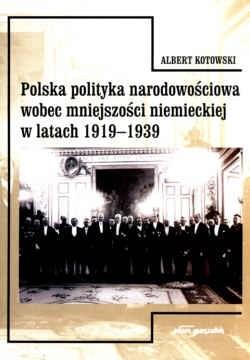 Okładka książki Polska polityka narodowościowa wobec mniejszości niemieckiej w latach 1919-1939