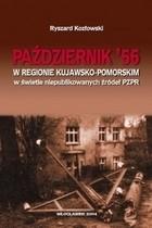 Okładka książki Październik '56 w regionie kujawsko-pomorskim w świetle niepublikowanych źródeł PzPR