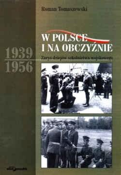 Okładka książki W Polsce i na obczyźnie. zarys dziejów szkolnictwa wojskowego 1939-1956