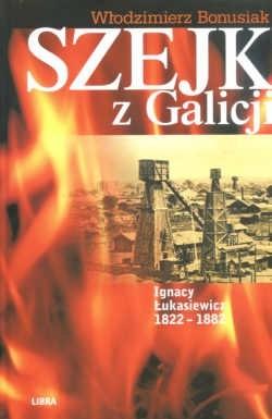 Okładka książki Szejk z Galicji. Ignacy łukasiewicz 1822-1882