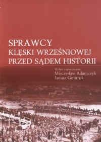 Okładka książki Sprawcy klęski wrzesniowej przed sądem historii