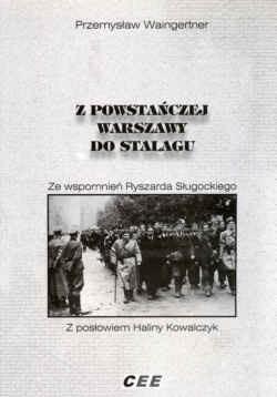 Okładka książki z powstańczej Warszawy do Stalagu. ze wspomnień Ryszarda Sługockiego