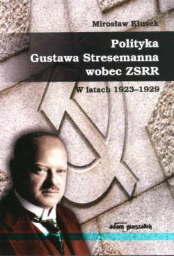 Okładka książki Polityka Gustawa Stresemanna wobec zSRR w latach 1923-1929