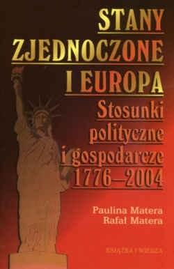 Okładka książki Stany zjednoczone i Europa. Stosunki polityczne i gospodarcze 1776-2004