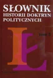 Okładka książki Słownik historii doktryn politycznych t. III, I-ł