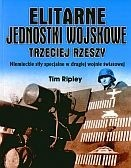 Okładka książki Elitarne jednostki wojskowe Trzeciej Rzeszy. Niemieckie siły specjalne w drugiej wojnie światowej