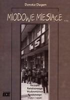 Okładka książki Miodowe miesiące...Początki Państwowego Wydawnictwa Nukowego