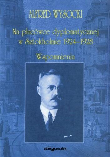 Okładka książki Na placówce dyplomatycznej w Sztokhomie     . Wspomnienia