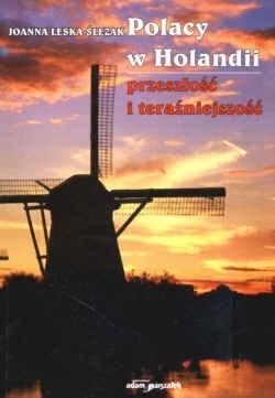 Okładka książki Polacy w Holandii przeszłość i teraźniejszość