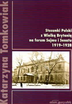 Okładka książki Stosunki Polski z Wielką Brytanią na forum Sejmu i Senatu