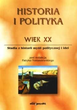 Okładka książki Historia i polityka wiek XX