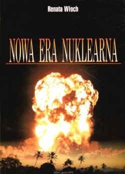 Okładka książki Nowa era nuklearna. Analiza indyjsko-pakistańskiego kryzysu