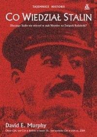 Okładka książki Co wiedział Stalin