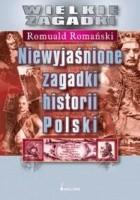 Niewyjaśnione zagadki historii Polski