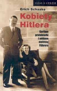 Okładka książki Kobiety Hitlera. Gorliwe protektorki i oddane metresy Führera