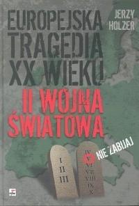 Okładka książki Europejska tragedia XX wieku. II wojna światowa