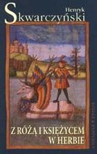Okładka książki Z różą i księżycem w herbie