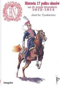 Okładka książki Historia 17 pułku ułanów na tle wojsk litewskich 1812-1814