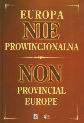 Okładka książki Europa nie prowincjonalna. Non provincial Europe