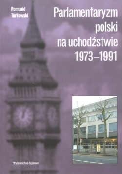 Okładka książki Parlamentaryzm polski na uchodźstwie 1973-1991