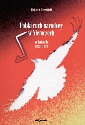 Okładka książki Polski ruch narodowy w Niemczech w latach 1922-1939